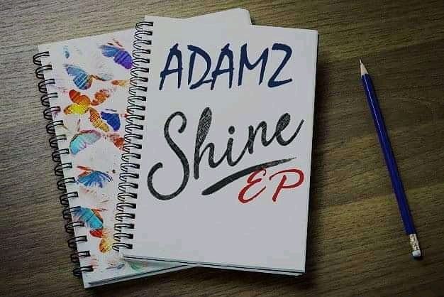 [EP] Adamz - Shine the EP - 4 Track project #Adamzshine #Arewapublisize