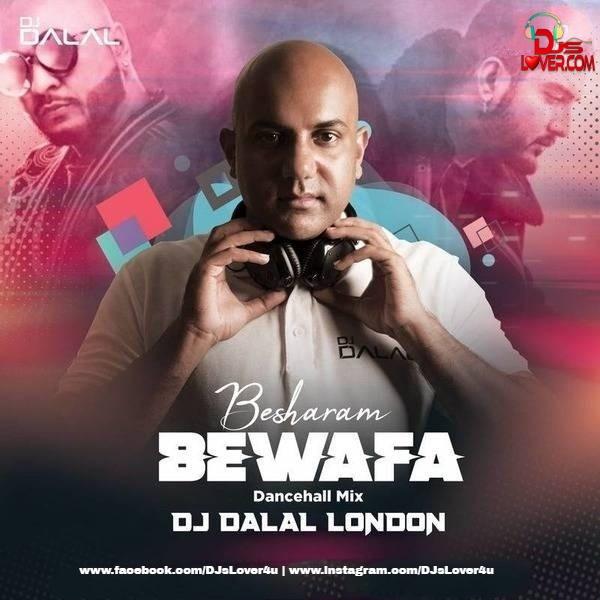 Besharam Bewafa Dancehall Mix DJ Dalal London