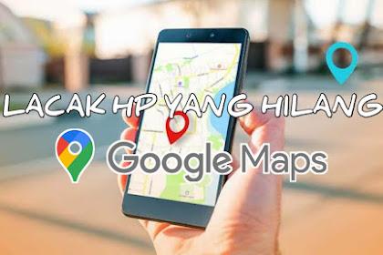 CARA MELACAK HP ANDROID DENGAN GOOGLE MAPS