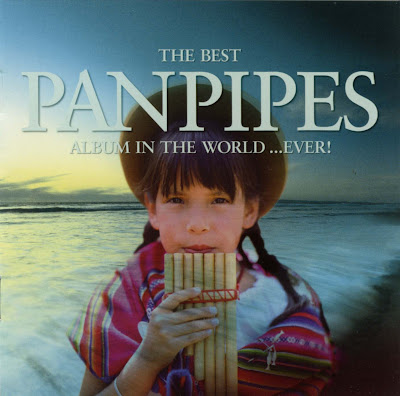 The Best Panpipes Album in the World... Ever!