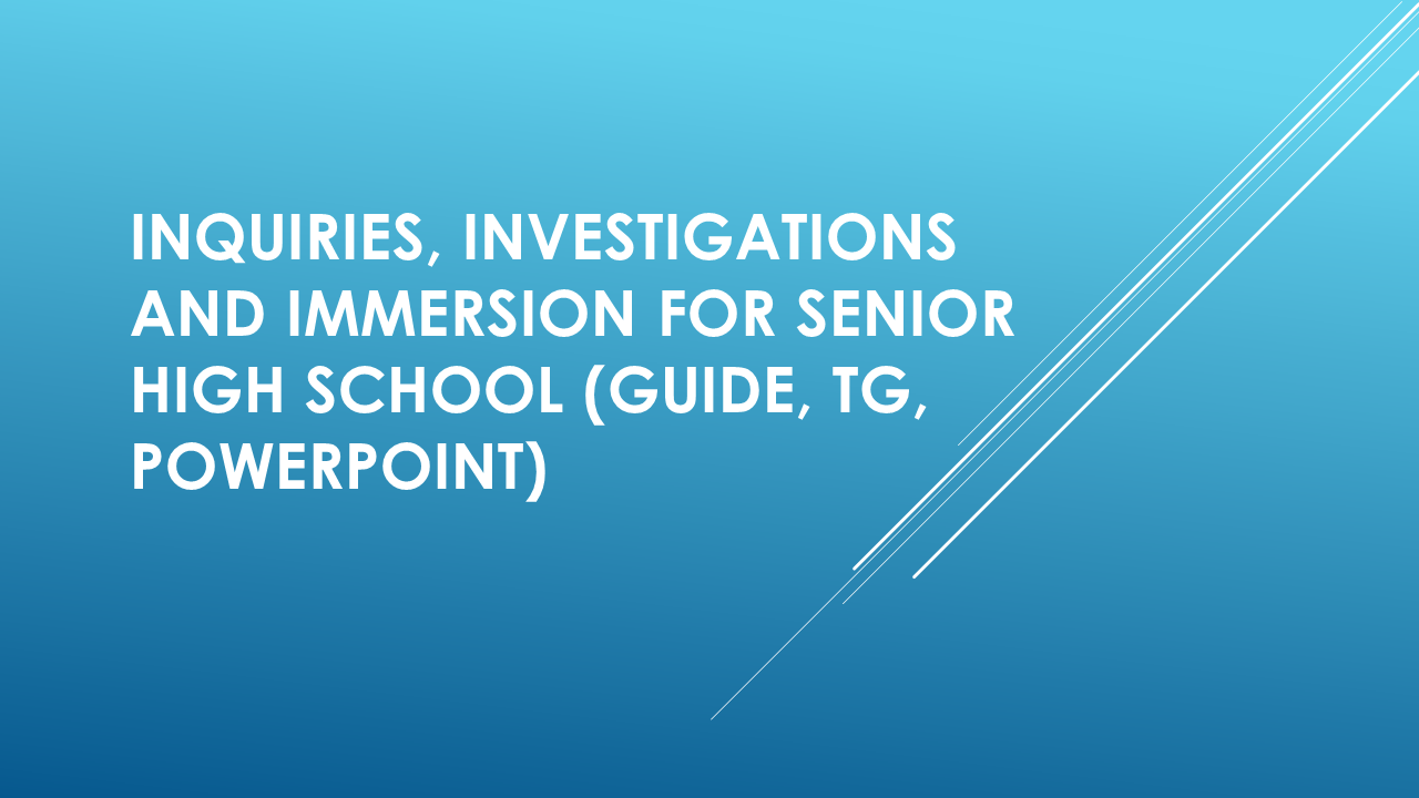 Inquiries, Investigations and Immersion for Senior High School ...