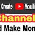 How to Start a YouTube channel and Make money? | Earn money from youtube