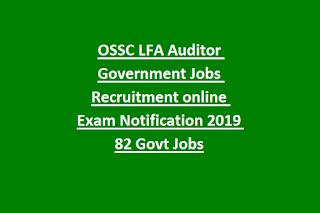 OSSC LFA Auditor Government Jobs Recruitment online Exam Notification 2019 82 Govt Jobs