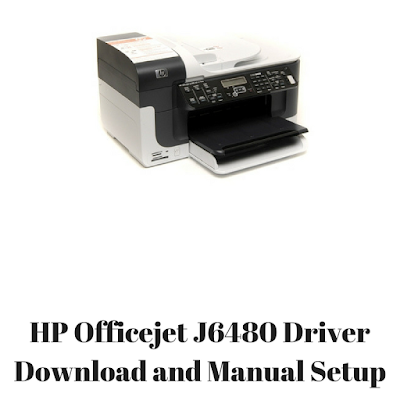 HP Officejet J6480 Driver Download and Manual Setup