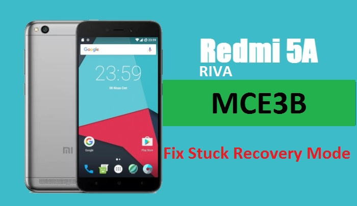 Redmi 5a Riva Mce3b Fix Stuck Recovery Mode