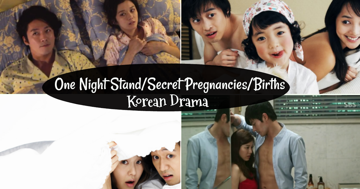 Top 20] One Night Stand/Secret Pregnancies/Births in Korean Dramas