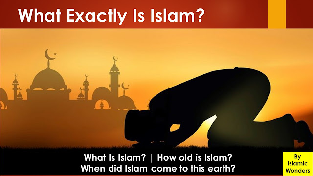 What Is Islam? || How old is Islam? || When did Islam come to this earth?
