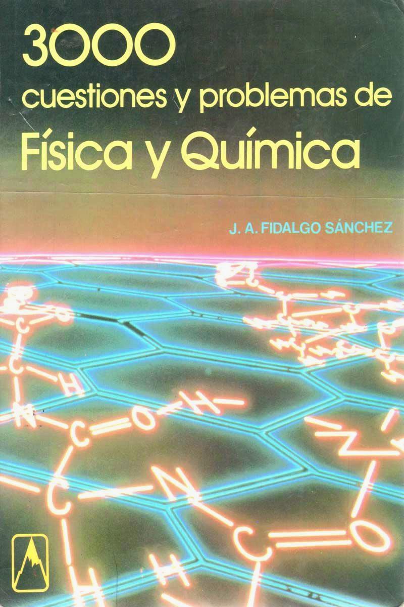 3000 Cuestiones y problemas de física y química – J. A. Fidalgo Sánchez