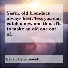 60 Best Old Friends Quotes Old Friends Reuniting Reconnecting