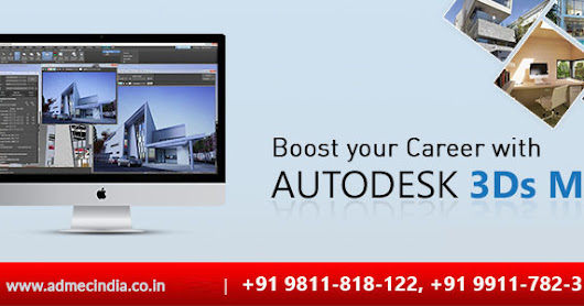Boost your Career with 3Ds Max Training from Best Institute in Delhi