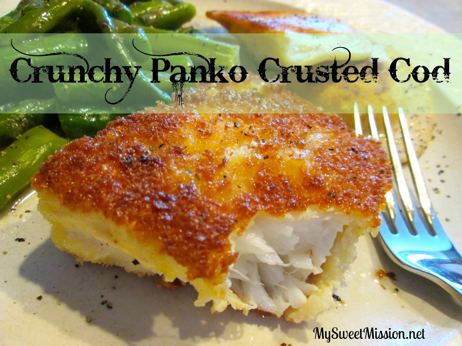 Crunchy Panko Crusted Cod My Sweet Mission