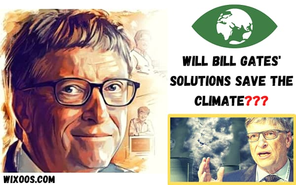 Will Bill Gates' solutions save the climate?