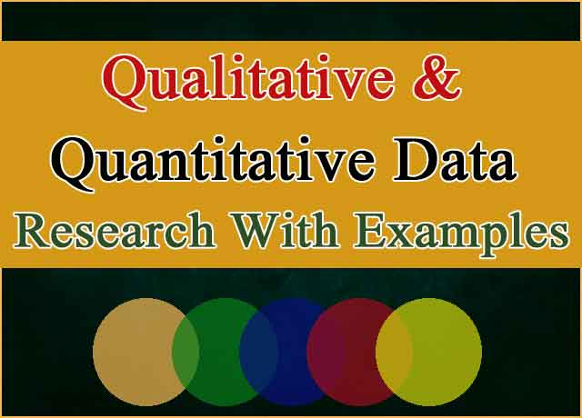 Qualitative and Quantitative Data Research With Examples