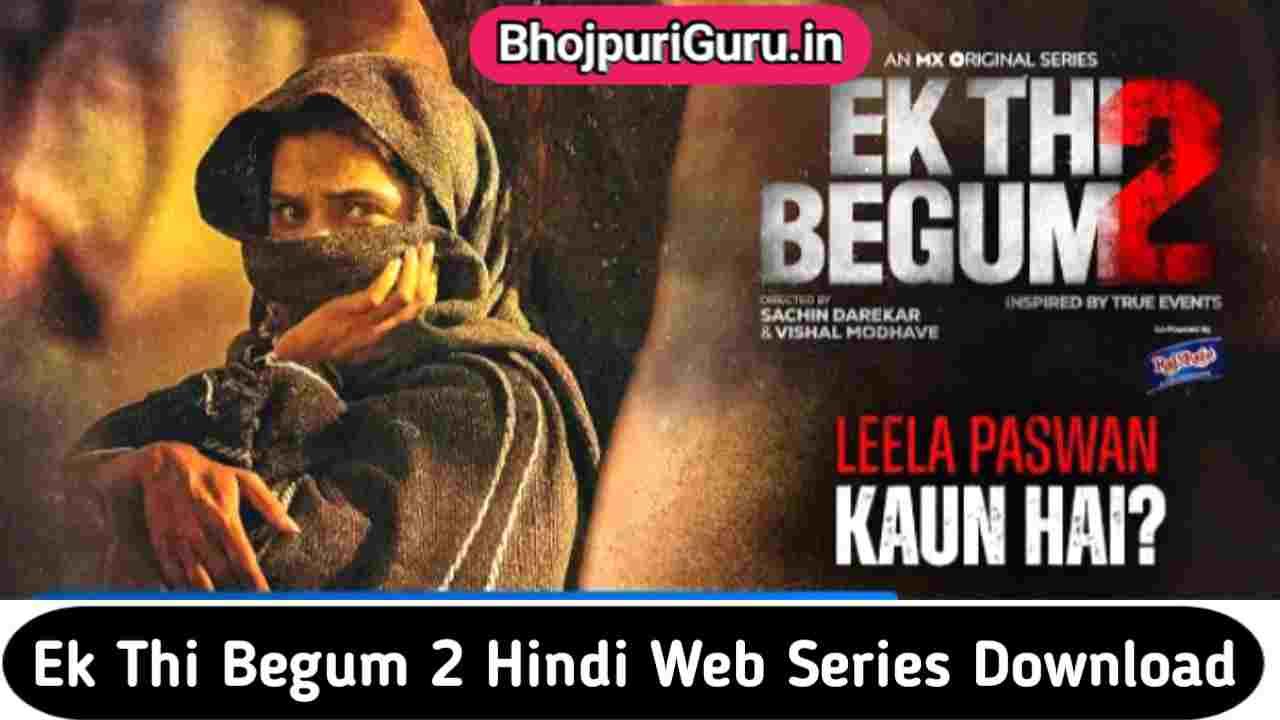 Ek Thi Begum Season 2 Web Series All Episodes Download