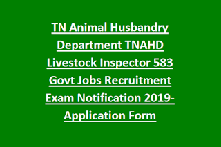 TN Animal Husbandry Department TNAHD Livestock Inspector 583 Govt Jobs Recruitment Exam Notification 2019-Application Form