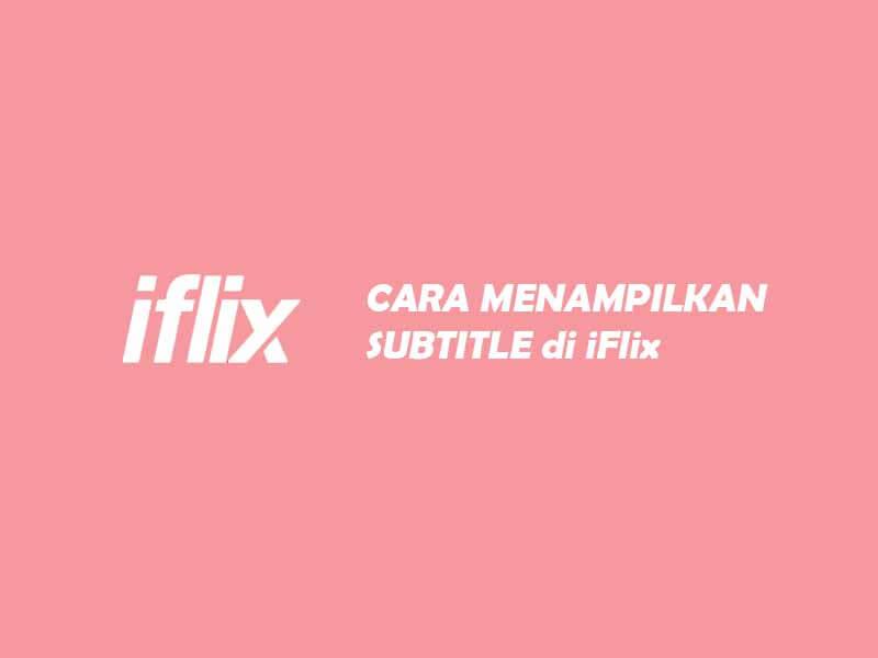 cara menampilkan subtitle di iflix