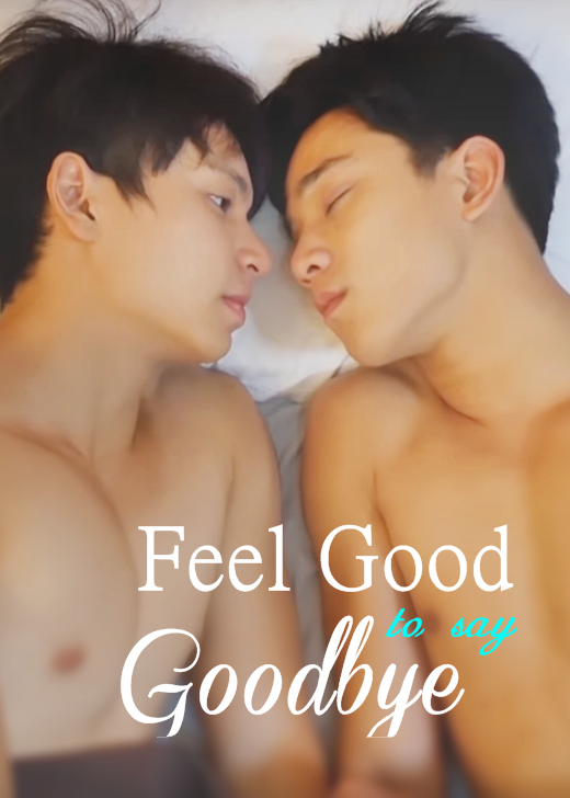 feel good to say goodbye thai movie gay 2016