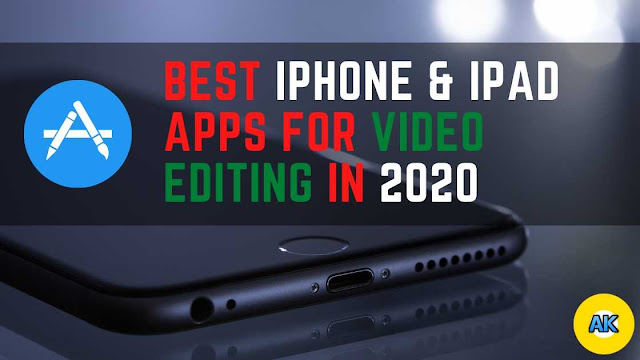 Best iPhone & iPad Apps for Video Editing In 2020