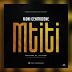 AUDIO | Moni Centrozone - Mtiti | Download Mp3