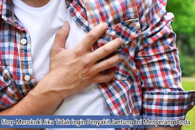 Stop Merokok! Jika Tidak Ingin Penyakit Jantung Ini Menyerang Anda