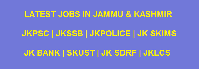 Latest Jobs in J&K || Jammu & Kashmir Latest Govt Jobs 2018 Notifications-जम्मू-कश्मीर