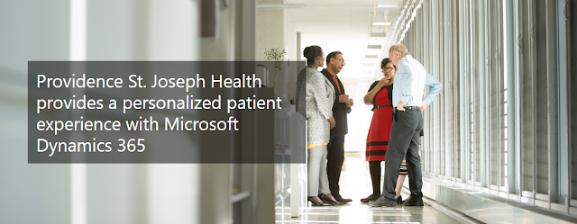 Providence St. Joseph Health provides a personalized patient experience with Microsoft Dynamics 365