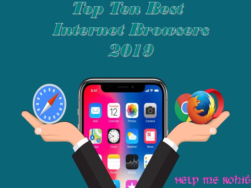 Best Internet Browser 2019 Top Ten Best InterBrowser 2019   Help Me Rohit