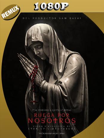 Ruega por nosotros (2021) REMUX [1080p] Latino [Google Drive]