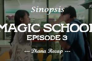 Sinopsis Magic School Episode 3