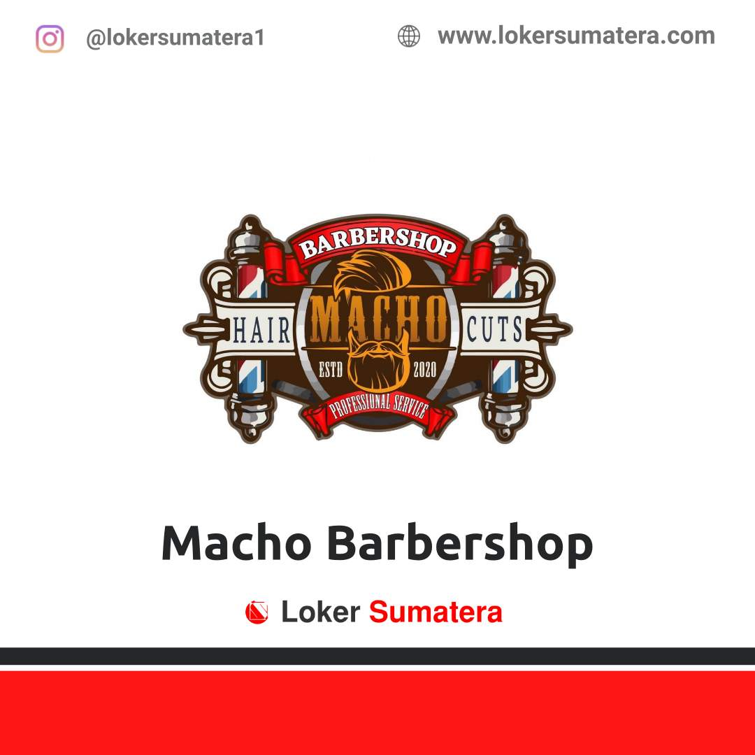 Lowongan Kerja Pekanbaru: Macho Barbershop Februari 2021