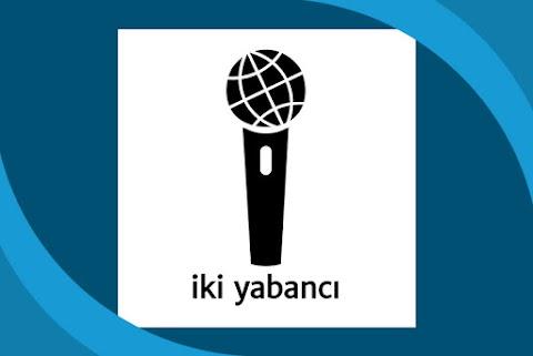 İki Yabancı Podcast