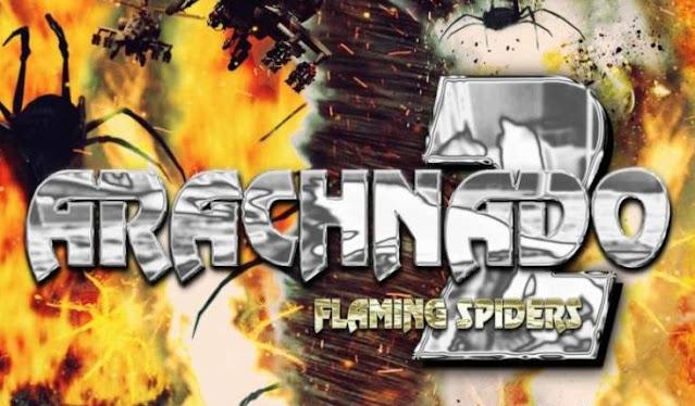 Tráiler Oficial de 'Arachnado 2: Flaming Spiders' de Dustin Ferguson