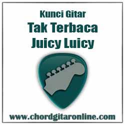 Chord Tak Terbaca Juicy Luicy