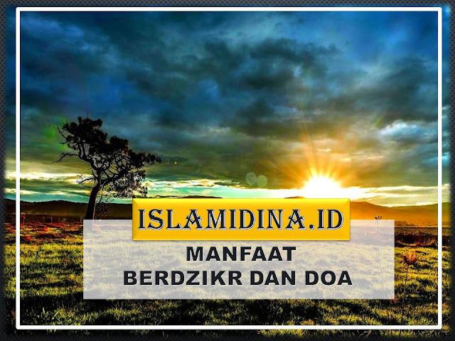 manfaat dzikir dan doa - islamidina