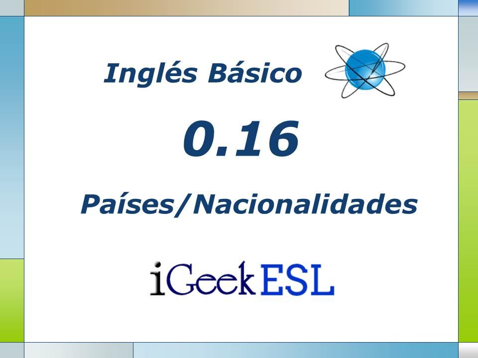 Igeek 0 16 Vocabulario Paises Y Nacionalidades