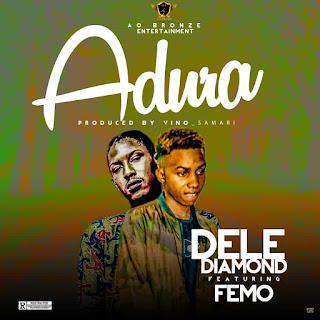 Dele Diamond ft. Femo - Adura