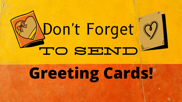 Don't Forget to Send Greeting Cards!