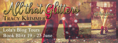 [Blog Tour] ALL THAT GLITTERS by Tracy Krimmer @tkrimms @lolasblogtours #UBReview