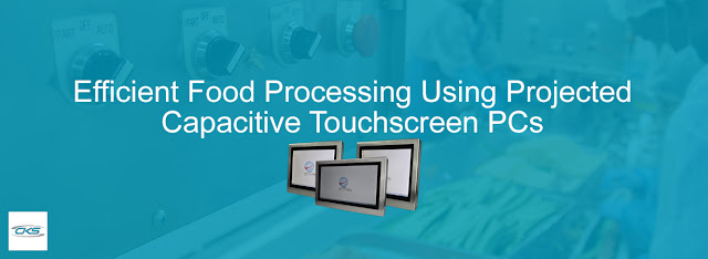 Food Processing Plant benefit from Projected Capacitive Touchscreen PCs