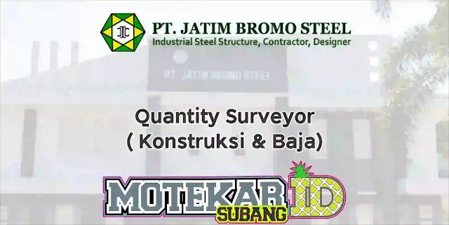 Info Loker Quantity Surveyor ( Konstruksi & Baja ) 2019