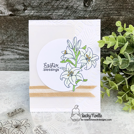 Easter blessings by Becky features Easter Lily and Tropical Leaves by Newton's Nook Designs; #newtonsnook
