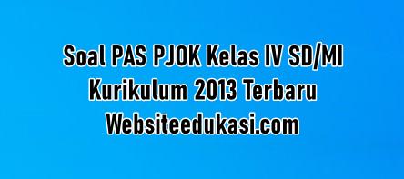 Soal Pas Pjok Kelas 4 Kurikulum 2013 Tahun 2020 2021 Websiteedukasi Com