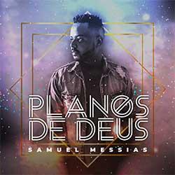 Baixar CD Gospel Planos de Deus - Samuel Messias