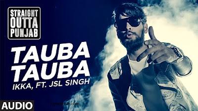Tauba Tauba lyrics With Full Video | Ikka & JSL Singh |