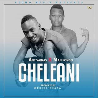 Download Audio | Anti Vairas ft Man fongo - Cheleani (Singeli)