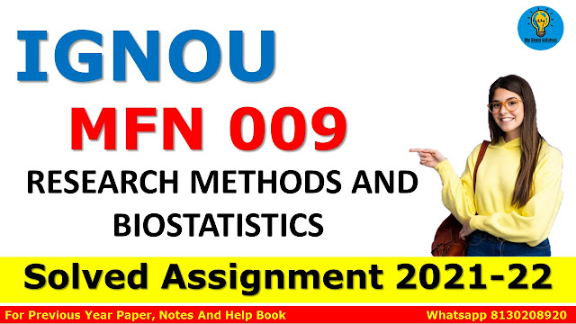 MFN 009 RESEARCH METHODS AND BIOSTATISTICS Solved Assignment 2021-22