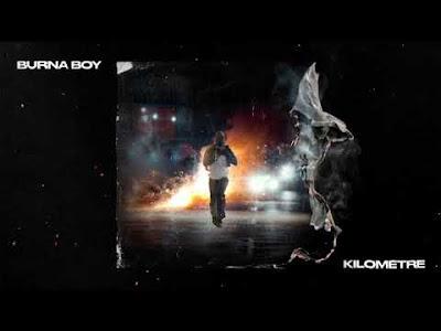 [Music] Burna Boy – Kilometre