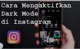 Cara Mengaktifkan Dark Mode di Instagram