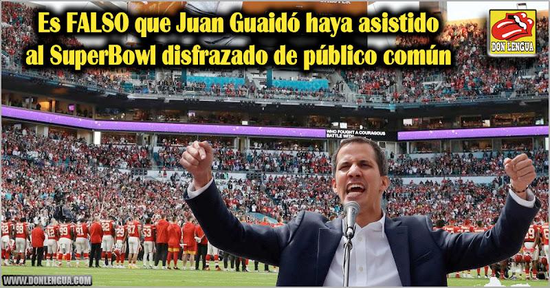 Es FALSO que Juan Guaidó haya asistido al SuperBowl disfrazado