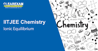 IIT JEE Chemistry Ionic Equilibrium